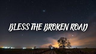 Bless the Broken Road lyrics