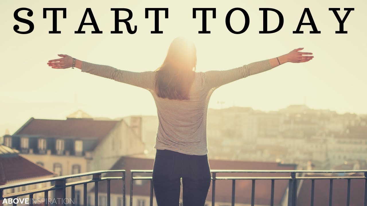 START TODAY - Motivational & Inspirational Video