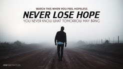 NEVER LOSE HOPE - Best Motivational Video (Morning Motivation)