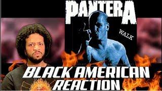BLACK AMERICAN FIRST TIME HEARING | Pantera - Walk !!!!!