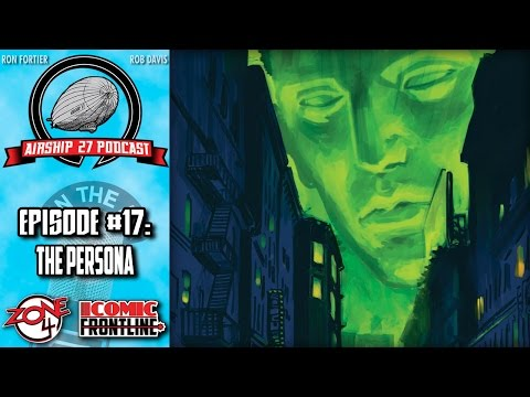 Airship 27 Podcast #17: The Persona