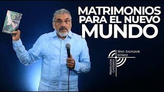 Matrimonios para el Nuevo Mundo (Covid-19) - SALVADOR GOMEZ (Predicador católico)