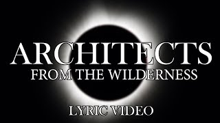 Architects - From The Wilderness  (Lyric Video)