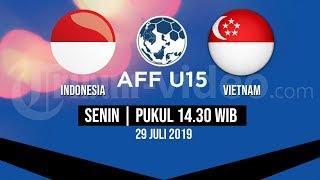 Jadwal Siaran Timnas Indonesia U-15 vs Singapura, Senin 29 Juli 2019