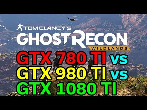 Ghost Recon - 780 TI vs 980 TI vs 1080 TI - 3 Generations Tested - Is it worth upgrading?