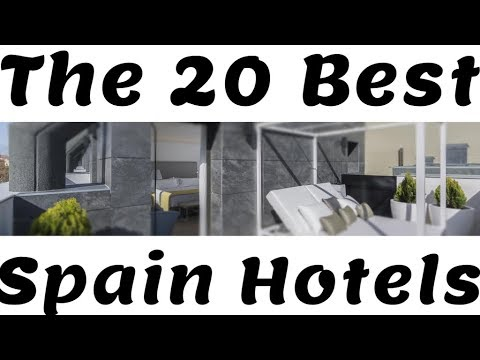 YOUR Top 20 Hotels In Spain: Best Spain Hotels 2019