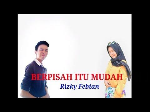 Berpisah itu mudah -Rizky febian & Mikha tambayong Cover Armand & Dela