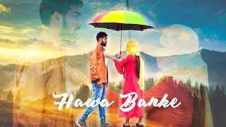 Darshan Raval - Hawa Banke   Cover Video Song   Nirmaan   Present By Love Buddies