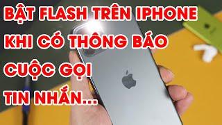 Cách bật đèn flash khi có cuộc gọi đến trên iphone
