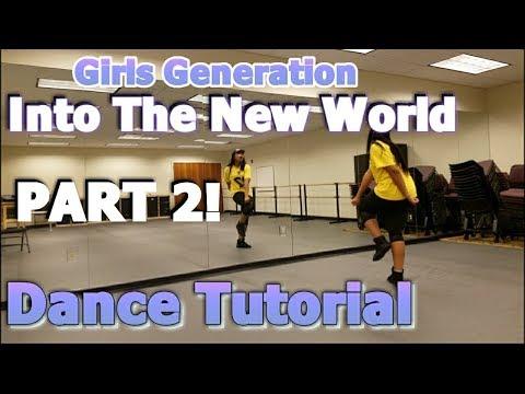 Girls' Generation 소녀시대 '다시 만난 세계 (Into The New World)' - FULL DANCE TUTORIAL PART 2