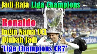 Video So King of Champions League, Cristiano Ronaldo Wants UCL Name Changed So 'Champions League CR7' download MP3, 3GP, MP4, WEBM, AVI, FLV Oktober 2018