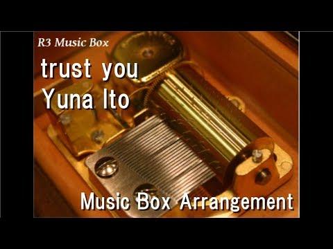 "Trust You/Yuna Ito [Music Box] (Anime ""Mobile Suit Gundam 00"" ED)"