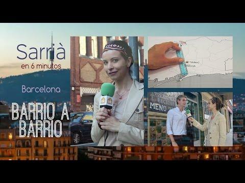 Sarrià en 6 minutos- Barcelona Barrio a Barrio