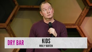 When You Have Kids. Mike P Burton