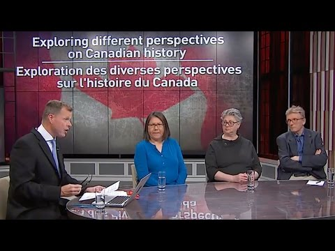 A group of Canadian history experts discuss some of the different perspectives on our history