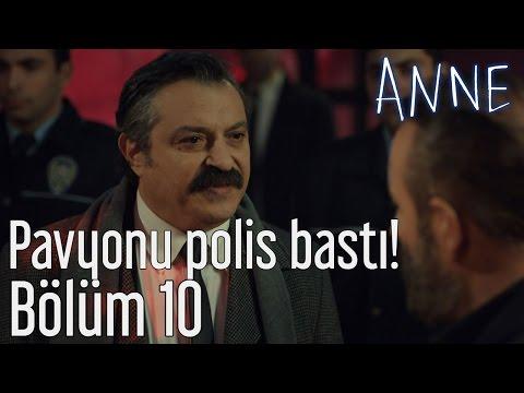 Anne 10. Bölüm - Pavyonu Polis Bastı!