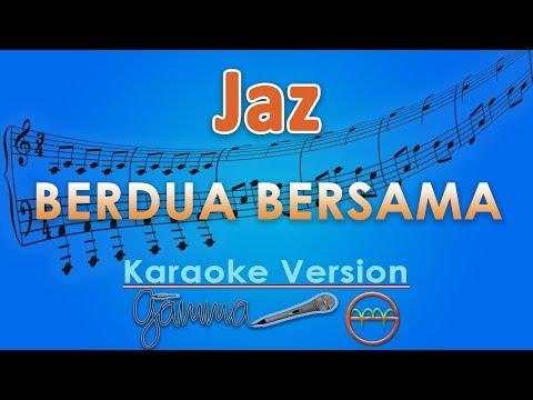 download Jaz - Berdua Bersama (Karaoke Lirik Tanpa Vokal) by GMusic