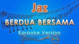 Jaz - Berdua Bersama (Karaoke Lirik Tanpa Vokal) by GMusic