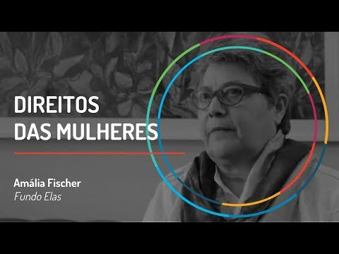 Direitos das mulheres | Amália Fischer - Fundo Elas | GIFE