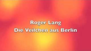 Roger Lang - Die Veilchen aus Berlin
