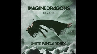 Imagine Dragons - Demons (White Panda Remix)
