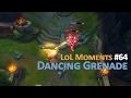 LoL Moments #64 - Dancing Grenade | League of Legends