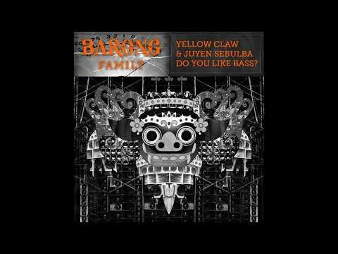 Yellow Claw & Juyen Sebulba – Do You Like Bass?