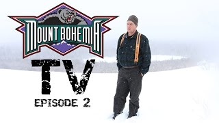 Mount Bohemia TV episode 2