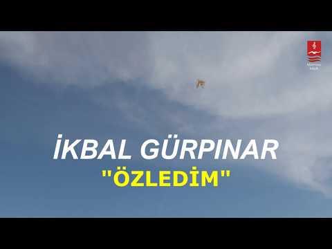 """İKBAL GÜRPINAR """"ÖZLEDİM"""""""
