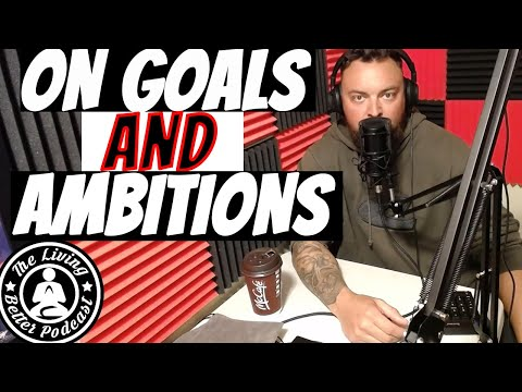 ep.11---on-goals,-ambitions,-hobbies,-and-self-education-(the-living-better-podcast)