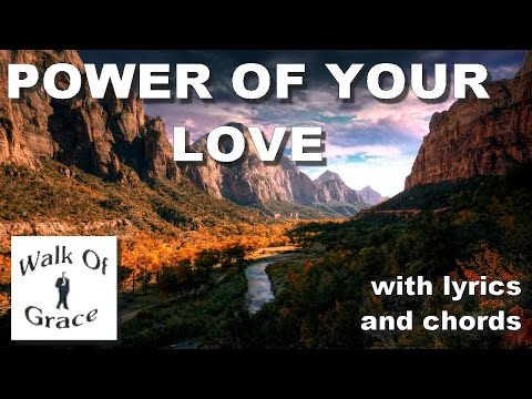 Power of Your Love - Worship Song with Lyrics and Chords
