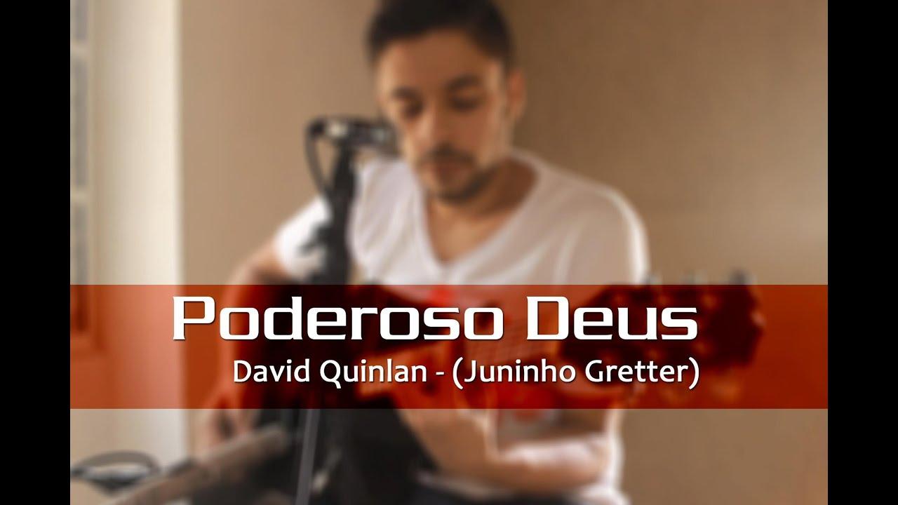 a musica do david quinlan poderoso deus