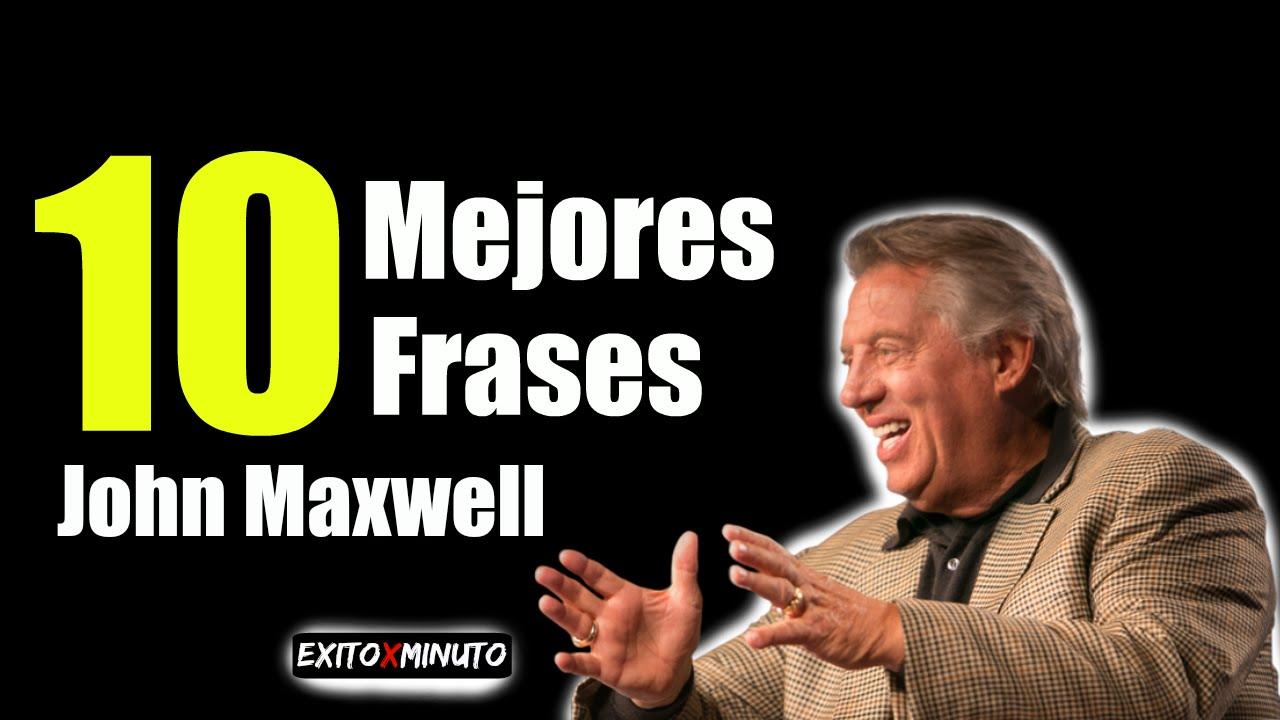 Las 10 Mejores Frases De John Maxwell Motivación