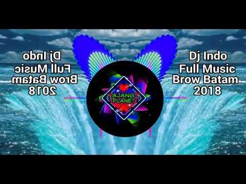 Dj Indo Full Music Paling Enak Brow Batam 2018