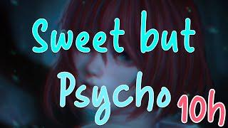 Nightcore - Sweet but Psycho [10 HOURS]