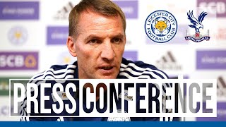 'We Only Focus On Us' - Brendan Rodgers | Leicester City vs. Crystal Palace