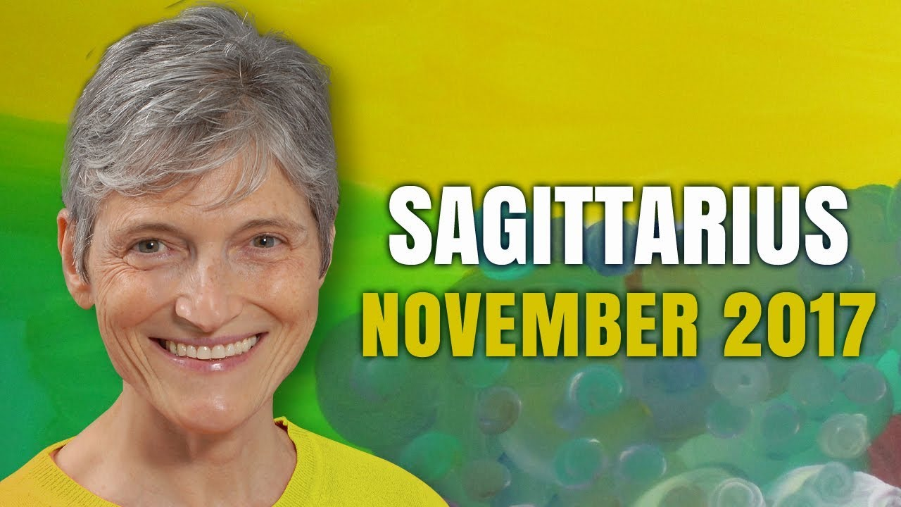 Sagittarius November 2017 Horoscope Forecast | Barbara Goldsmith
