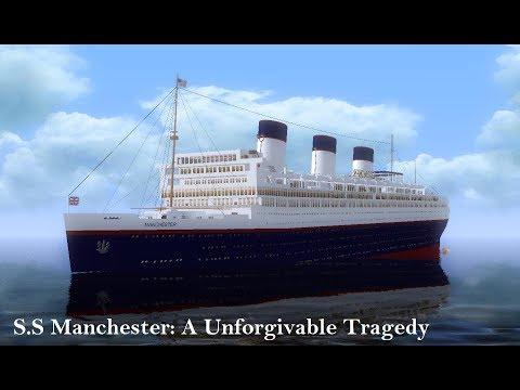 S.S Manchester: A Unforgivable Tragedy