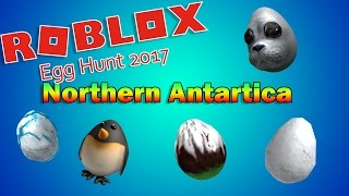 Roblox Egg Hunt 2017   GUIDE - Northern Antarctica + Arctic Battlegrounds Eggs