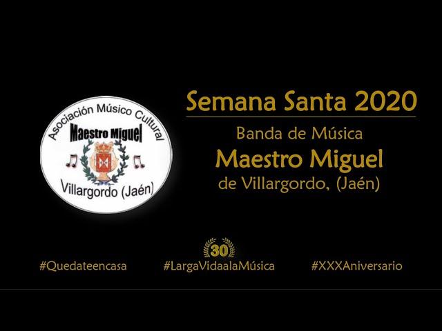 Macarena #EnCasa | Semana Santa 2020 | BM Maestro Miguel de Villargordo