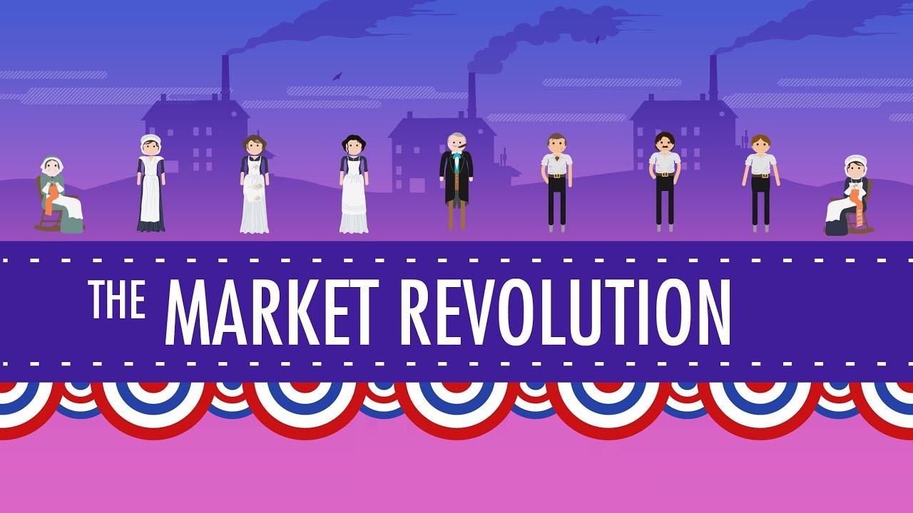 The Market Revolution Crash Course Us History 12