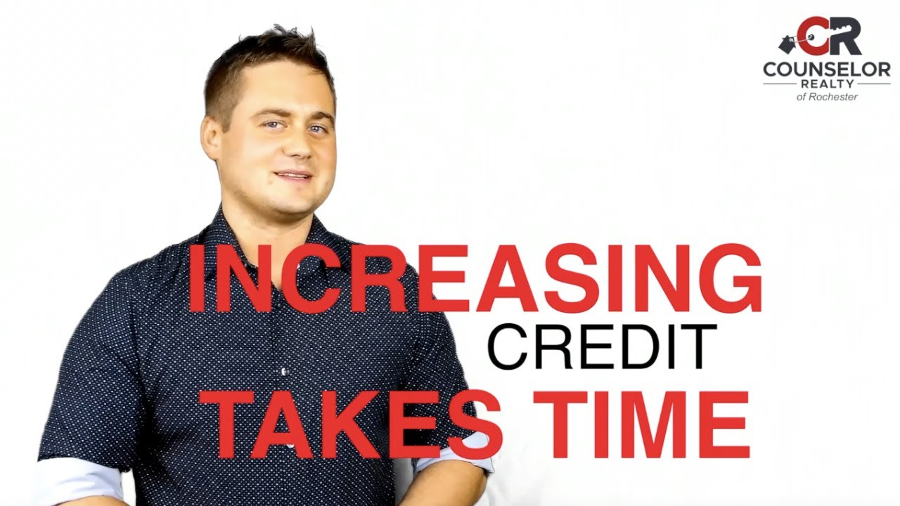 Increasing Credit Takes Time - Rochester MN Homes