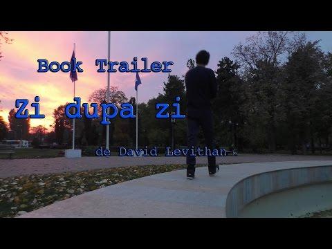 Book trailer: Zi dupa zi - David Levithan