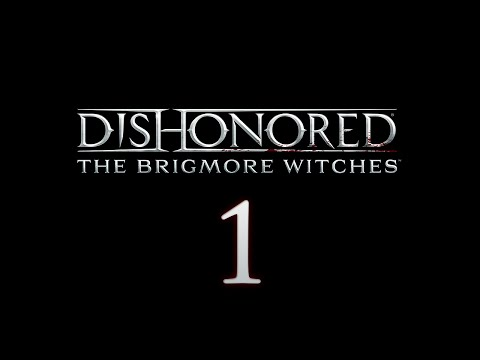 Cry Plays: Dishonored: The Brigmore Witches [P1]