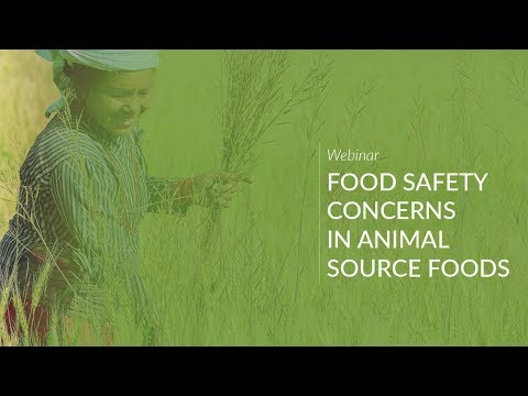Webinar: Food Safety Concerns in Animal Source Foods