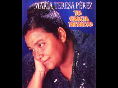 TU GRACIA ME SALVÓ - María Teresa Pérez