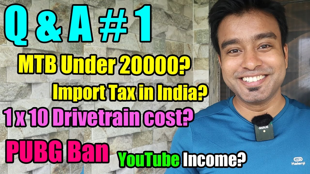 Q & A - Best Bike Under Rs 20000, 25000, Pubg Ban in India, 1x10 Gears, Custom Duty on Bicycle