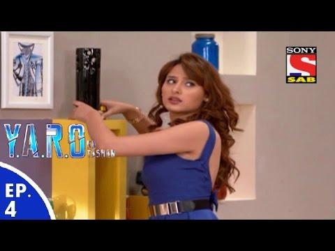 Y.A.R.O Ka Tashan - यारों का टशन - Episode 4 - 29th July, 2016