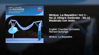 Minkus: La Bayadère / Act 1 - No.11 Allegro moderato - No.12 Moderato con moto -
