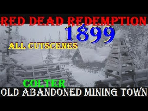 Red Dead Redemption 1899: Old Abandoned Mining Town (All Cutscenes)